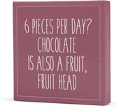 "Konnerup chokoladeplade ""6 Pieces pr day? Chocolate  is also a fruit, fruit head"""