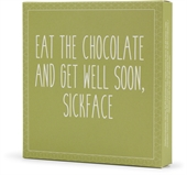 "Konnerup chokoladeplade ""Eat the chocolate and get well soon, sickface"""